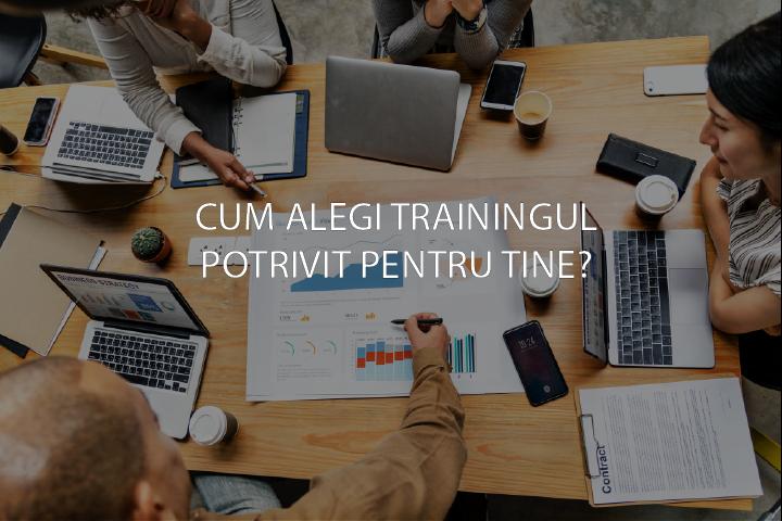 Cum alegi trainingul potrivit pentru tine?